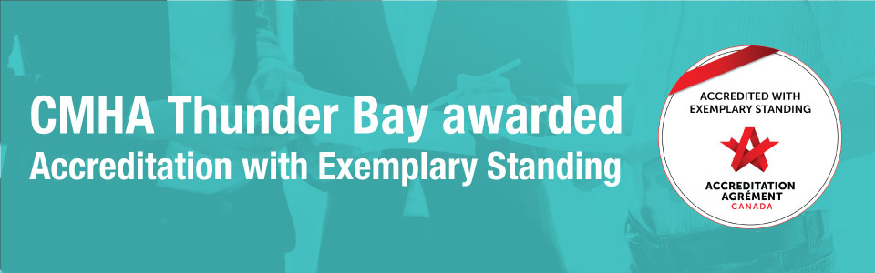 CMHA, Thunder Bay Branch awarded Accreditation with Exemplary Standing