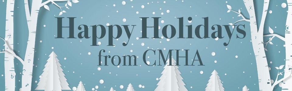 Happy Holidays from CMHA
